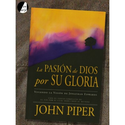 Pasión de Dios por su gloria, La