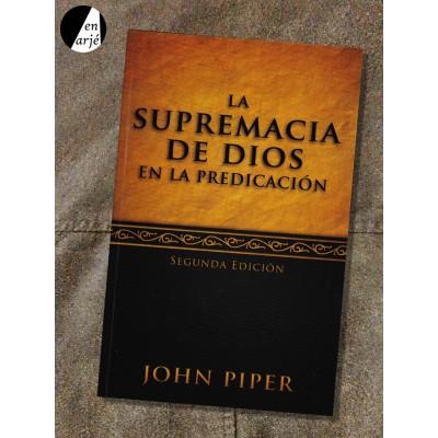 Supremacía de Dios en la predicación, La