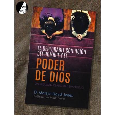 Deplorable condición del hombre y el poder de Dios, La