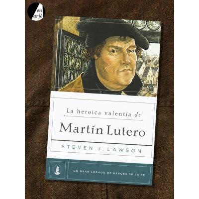 Heroica valentía de Martín Lutero, La