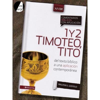 Comentarios bíblicos con aplicación NVI: 1 y 2 Timoteo, Tito
